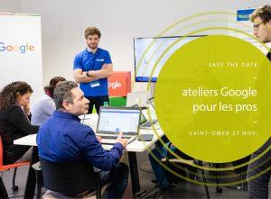 Atelier Google pour les pros 27 novembre 2017 à Saint Omer