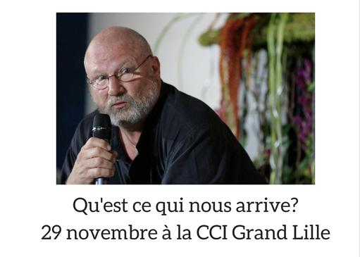 Qu'est-ce qui nous arrive ? par Marc HALEVY – 29 novembre à la CCI Grand Lille