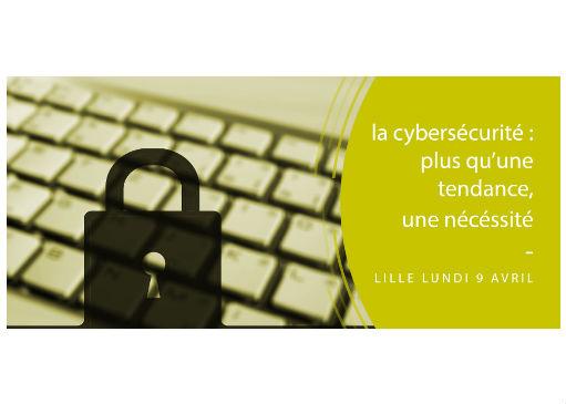Conférence : La cybersécurité plus qu'une tendance une nécessité
