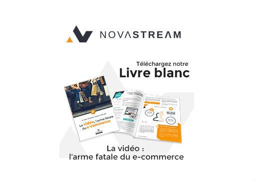 Téléchargez le livre Blanc de Novastream : La vidéo l'arme fatale du e-commerce